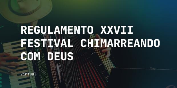 Regulamento XXVII Festival Chimarreando com Deus - Zélia Caetano Braun