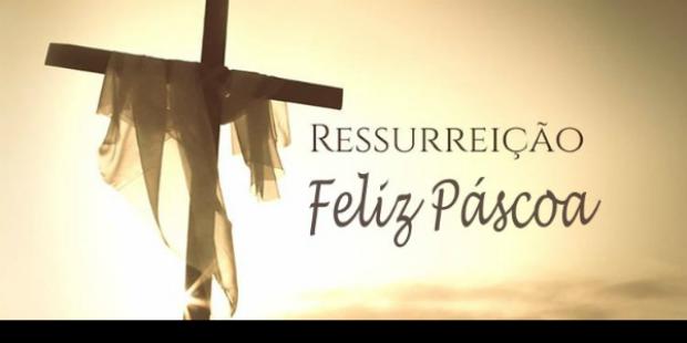 A Ressurreição do Senhor - Feliz Páscoa