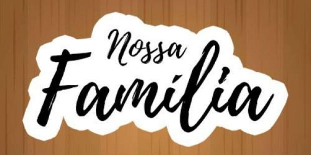 Nossa Família - 01/06/18