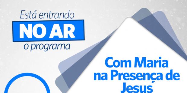 Com Maria na presença de Jesus - 12/04/17